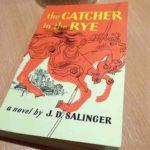 この歳で、はまってしまう『the Catcher in the RYE』(ライ麦畑でつかまえて)